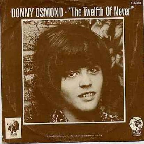 Osmond, Donny - The Twelfth Of Never/Life Is What You Make It (with picture sleeve) - EX8/EX8 - 45 rpm Records