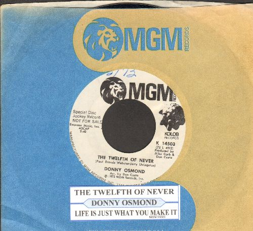 Osmond, Donny - The Twelfth Of Never/Life Is What You Make It (DJ advance pressing with juke box label and MGM company sleeve) - NM9/ - 45 rpm Records