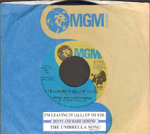 Osmond, Donny & Marie - I'm Leaving It (All) Up To You/The Umbrella Song (MINT condition with juke box label and MGM company sleeve) - M10/ - 45 rpm Records