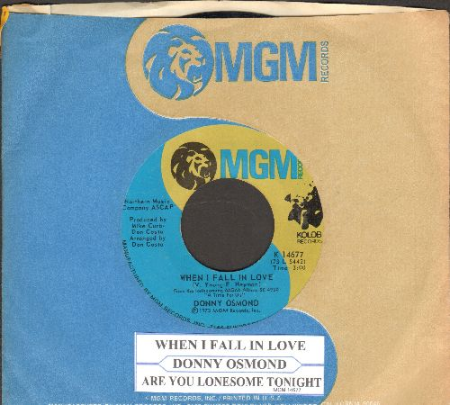 Osmond, Donny - When I Fall In Love/Are You Lonesome Tonight (with MGM company sleeve and juke box label) - NM9/ - 45 rpm Records