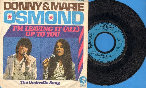 Osmond, Donny & Marie - I'm Leaving It (All) Up To You/The Umbrella Song (German Pressing with picture sleeve) - EX8/EX8 - 45 rpm Records