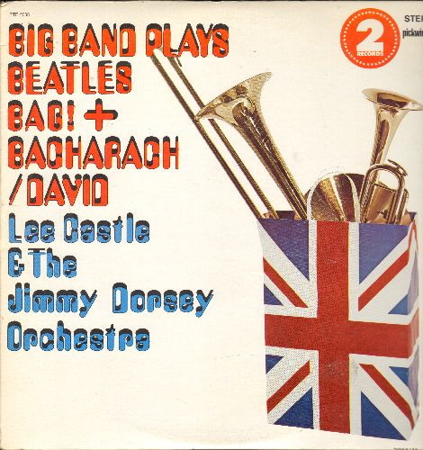 Castle, Lee & The Jimmy Dorsey Orchestra - Big Band Plays Beatles Bag! + Bacharach/David: Yesterday, Michelle, Birthday, I Say A Little Prayer, Alfie, Yellow Submarine (2 vinyl LP records, gate-fold cover) - NM9/NM9 - LP Records