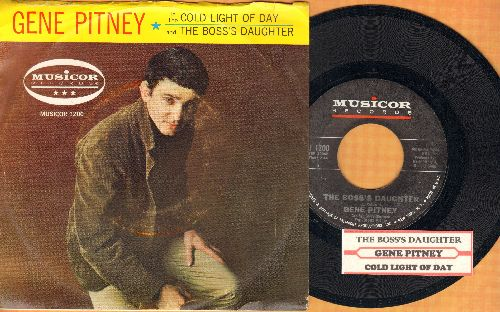 Pitney, Gene - Cold Light Of DayThe Boss's Daughter (with picture sleeve and juke box label) - NM9/ - 45 rpm Records