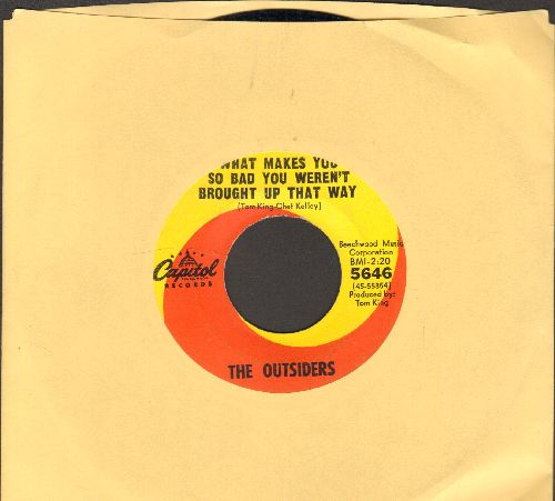 Outsiders - What Makes You So Bad You Weren't Brought Up That Way/Girl In Love  - VG7/ - 45 rpm Records
