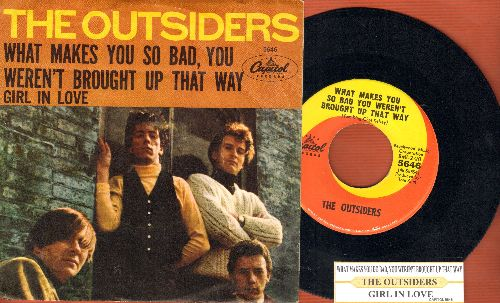 Outsiders - What Makes You So Bad You Weren't Brought Up That Way/Girl In Love (with juke box label and picture sleeve) - NM9/EX8 - 45 rpm Records