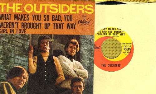 Outsiders - What Makes You So Bad You Weren't Brought Up That Way/Girl In Love (with picture sleeve) - NM9/EX8 - 45 rpm Records