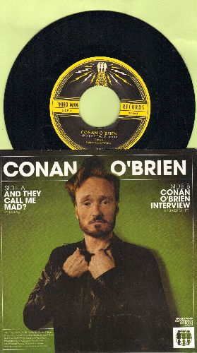 O'Brian, Conan - And They Call Me Mad/Interview with Conana O'Brian (with picture sleeve) - NM9/NM9 - 45 rpm Records