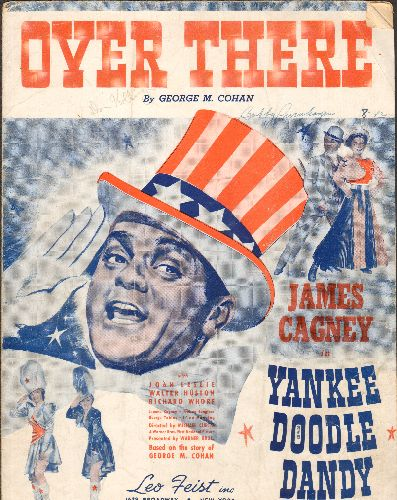 Cohan, George M. - Over There - Vintage SHEET MUSIC for the George M. Cohan Classic. BEAUTIFUL cover art featuring Academy Award Winner James Cagney in film -Yankee Doodle Dandy- - VG7/ - Sheet Music