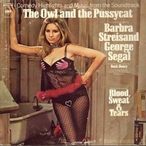 Streisand, Barbra, George Segal, Blood Sweat & Tears - The Owl And The Pussycat - Original Motion Picture Sound Track featuring comedy highlights by Barbra Streisand and George Segal, music performed by Blood, Sweat & Tears (Vinyl STEREO LP record) - NM9/