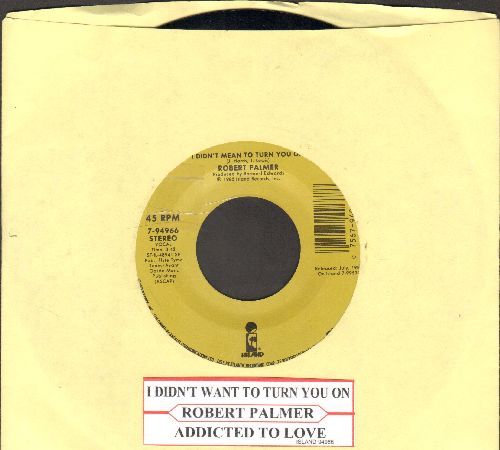 Palmer, Robert - I Didn't Mean To Turn You On/Addicted To Love (double-hit re-issue) - EX8/ - 45 rpm Records