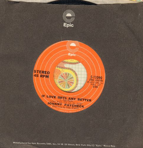 Paycheck, Johnny - If Love Gets Any Better/My Part Of Forever (with Epic company sleeve) - NM9/ - 45 rpm Records
