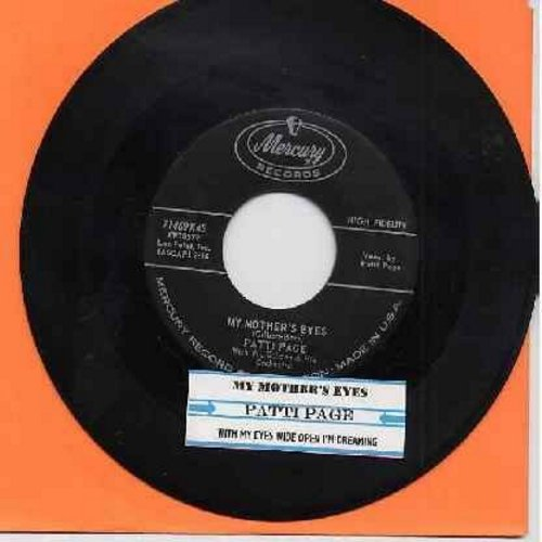 Page, Patti - My Mother's Eyes/With My Eyes Wide Open I'm Dreaming (with juke box label) - EX8/ - 45 rpm Records
