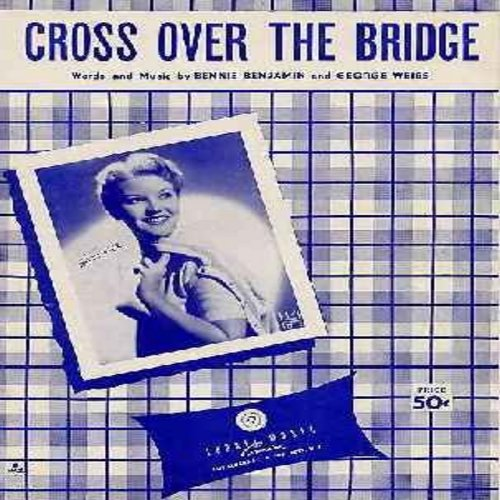 Page, Patti - Cross Over The Bidge - Original 1954 SHEET MUSIC for the song made popular by Patti Page.  (THIS IS SHEET MUSIC, NOT ANY OTHER KIND OF MEDIA. SHIPPING SAME AS ONE 45rpm RECORD) - EX8/ - Sheet Music