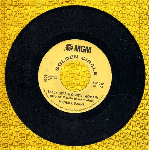 Parks, Michael - Sally (Was A Gentle Woman)/Long Lonesome Highway (double-hit re-issue) - M10/ - 45 rpm Records