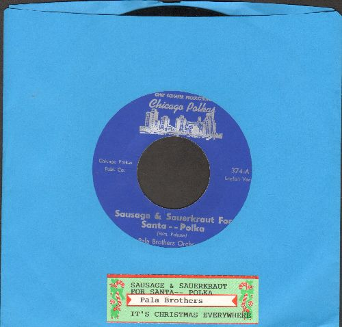 Pala Brothers Orchestra with vocals by Wally - Sausage & Sauerkraut For Santa Polka/It's Christmas Everywhere (Polka Novelty 2-sider with juke box label) - NM9/ - 45 rpm Records