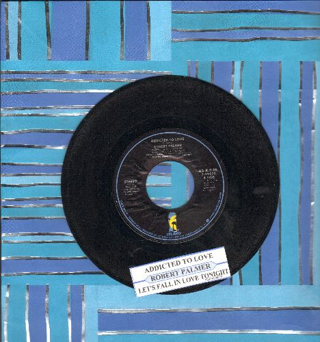 Palmer, Robert - Addicted To Love/Let's Fall In Love Tonight (with juke box label) - NM9/ - 45 rpm Records