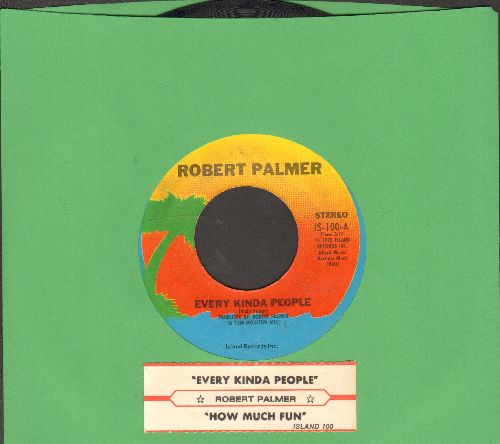 Palmer, Robert - Every Kinda People/How Much Fun (with juke box label) - EX8/ - 45 rpm Records