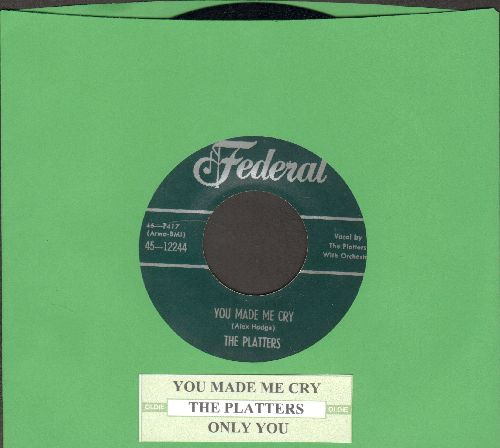 Platters - You Made Me Cry/Only You (authentic-looking re-issue of vintage Doo-Wop classic with juke box label) - NM9/ - 45 rpm Records