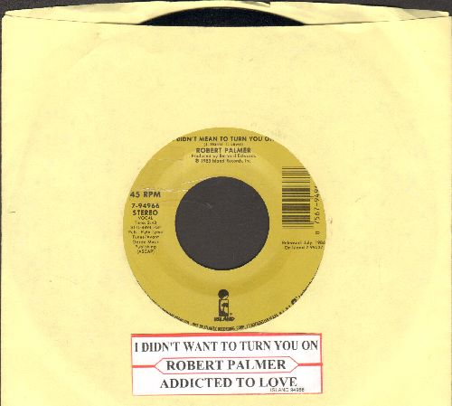 Palmer, Robert - I Didn't Mean To Turn You On/Addicted To Love (double-hit re-issue with juke box label) - EX8/ - 45 rpm Records
