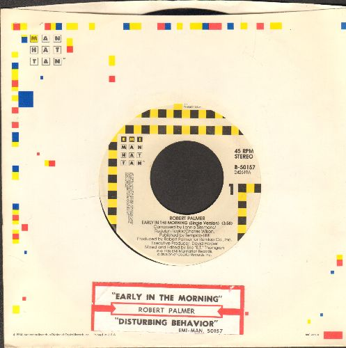 Palmer, Robert - Early In The Morning/Disturbing Behaviro (with juke box label and company sleeve) - EX8/ - 45 rpm Records