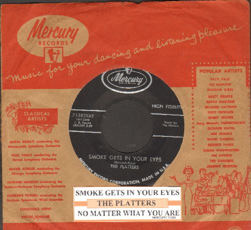 Platters - Smoke Gets In Your Eyes/No Matter What You Are (with juke box label and vintage Mercury company sleeve) - EX8/ - 45 rpm Records
