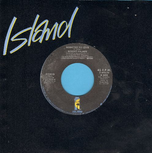 Palmer, Robert - Addicted To Love/Let's Fall In Love Tonight (with Island company sleeve) - EX8/ - 45 rpm Records