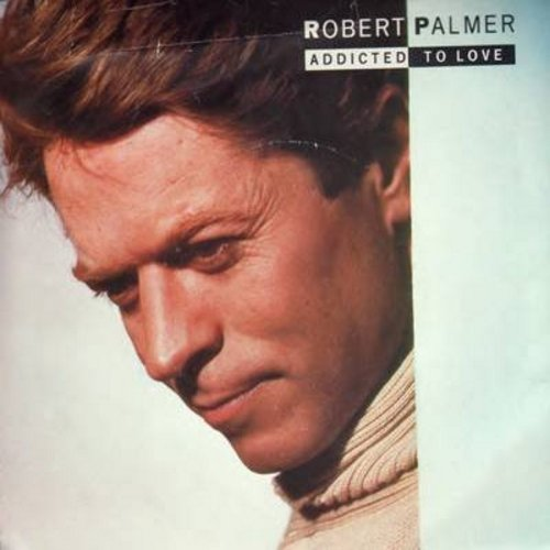 Palmer, Robert - Addicted To Love (double-A-sided DJ advance pressing with picture sleeve) - NM9/EX8 - 45 rpm Records