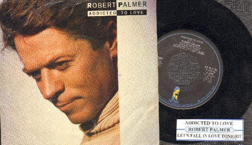 Palmer, Robert - Addicted To Love/Let's Fall In Love Tonight (with juke box label and picture sleeve) - NM9/VG7 - 45 rpm Records