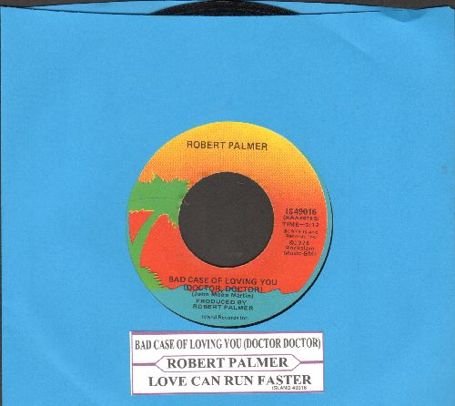 Palmer, Robert - Bad Case Of Loving You (Doctor, Doctor)/Love Can Run Faster (with juke box label) - VG7/ - 45 rpm Records