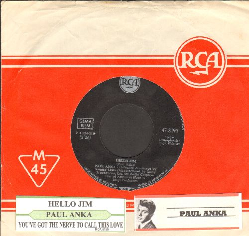 Anka, Paul - Hello Jim/You've Got The Nerve To Call This Love (GERMAN Pressing with juke box label and vintage RCA company sleeve) - NM9/ - 45 rpm Records