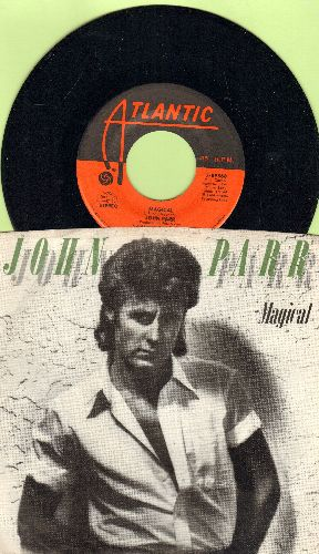 Parr, John - Magical/Treat Me Like An Animal (with picture sleeve) - NM9/EX8 - 45 rpm Records
