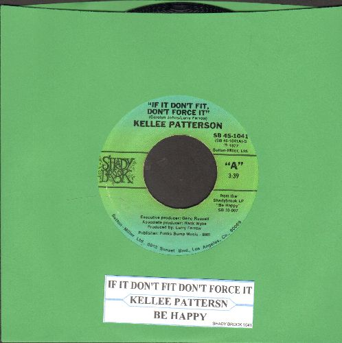 Patterson, Kellee - If It Don't Fit, Don't Force It/Be Happy (with juke box label) - NM9/ - 45 rpm Records