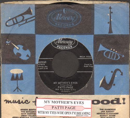 Page, Patti - My Mother's Eyes/With My Eyes Wide Open I'm Dreaming (with juke box label and vintage Mercury company sleeve) - NM9/ - 45 rpm Records