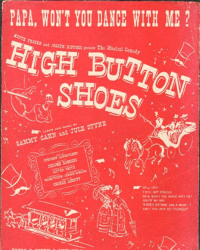 Chan, Sammy, Jule Styne - Papa, Won't YoU Dance With Me? - Vintage SHEET MUSIC for the aammy Cahn/Jule Styne song featured in Musical - High Button Shoes- - EX8/ - Sheet Music