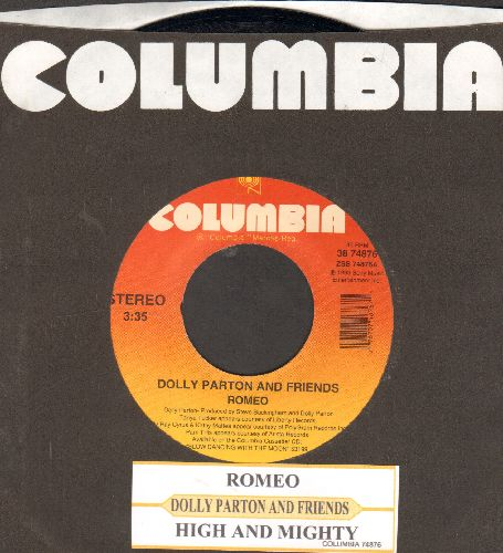 Parton, Dolly & Friends - Romeo/High And Mighty (with juke box label and company sleeve) - NM9/ - 45 rpm Records