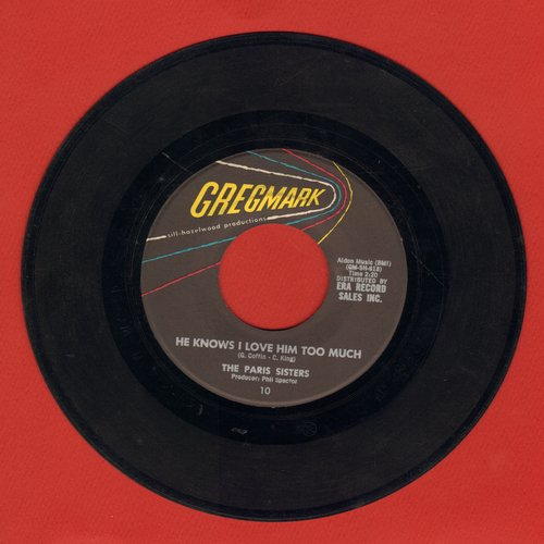 Paris Sisters - He Knows I Love Him Too Much/A Lonely Girl's Prayer - EX8/ - 45 rpm Records
