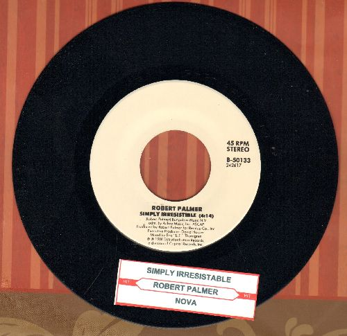 Palmer, Robert - Simply Irresistible (PARTY FAVORITE!)/Nova (Special Juke Box re-issue with juke box label) - NM9/ - 45 rpm Records