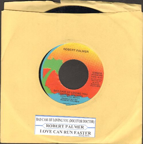 Palmer, Robert - Bad Case Of Loving You (Doctor, Doctor)/Love Can Run Faster (with juke box label) - EX8/ - 45 rpm Records