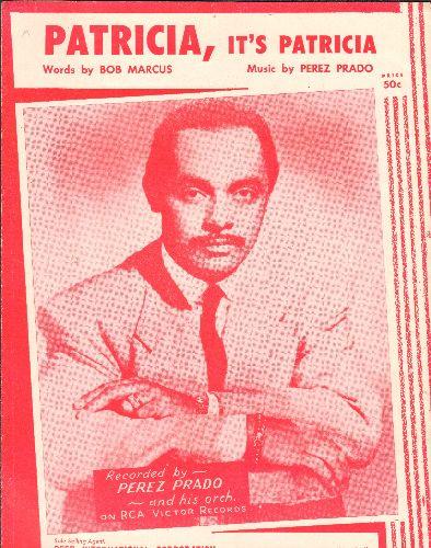 Prado, Perez - Patricia, It's Patricia - SHEET MUSIC for the Perez Prado Hit. - EX8/ - Sheet Music