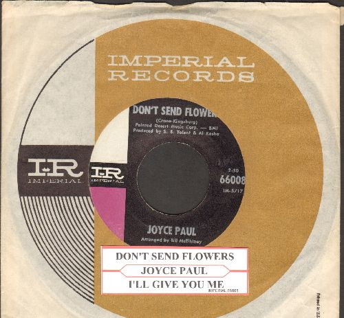 Paul, Joyce - Don't Send Flowers/I'll Give You Me (with juke box label and vintage Imperial company sleeve) - NM9/ - 45 rpm Records