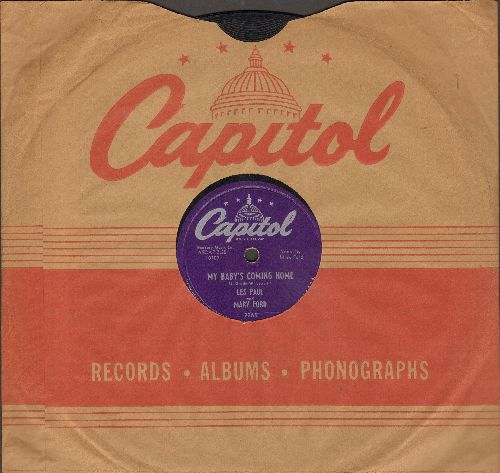 Paul, Les & Mary Ford - My Baby's Coming Home/Lady Of Spain (10 inch 78 rpm record with Capitol company sleeve) - VG7/ - 45 rpm Records