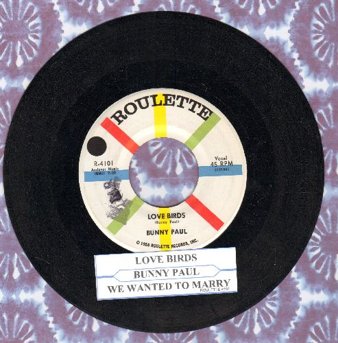 Paul, Bunny - Love Birds/We Wanted To Marry (with juke box label) - NM9/ - 45 rpm Records