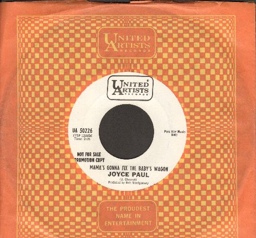 Paul, Joyce - I've Loved Him Much Longer Than You/Mama's Gonna Fix That Baby's Wagon (DJ advance pressing with United Artists company sleeve) - M10/ - 45 rpm Records