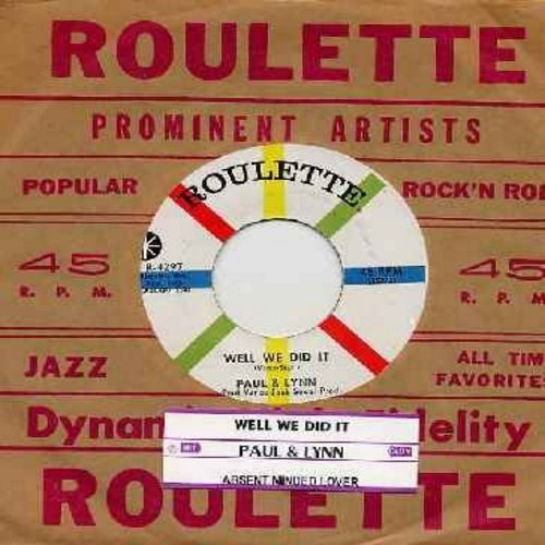Paul & Lynn - Well We Did It (Got Married In West Viginia!) (FANTASTIC VINTAGE TEEN-NOVELTY!)/Absent Minded Lover (with juke box label and RARE vintage Roulette company sleeve)  - NM9/ - 45 rpm Records