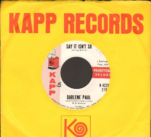 Paul, Darlene - Say It Isn't So/On The Other Hand (DJ advance pressing with vintage Kapp company sleeve, minor wol) - NM9/ - 45 rpm Records