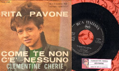 Pavone, Rita - Clementine Cherie/Come Te Non C'e' Nessuno (Italian Pressing with juke box label and picture sleeve, sung in Italian) - NM9/EX8 - 45 rpm Records