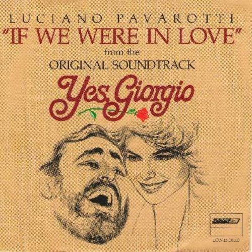 Pavarotti, Luciano - If We Were In Love/If We Were In Love (Orchestral Vesion) (with picture sleeve) - NM9/EX8 - 45 rpm Records
