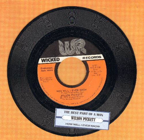 Pickett, Wilson - The Best Part Of A Man/How Will I Ever Know (with juke box label) - NM9/ - 45 rpm Records