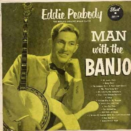 Peabody, Eddie - Man With A Banjo: St. Louis Blues, Baby Face, Tea For Two, Banjo Boogie Beat, I Dream Of Jeannie With The Light Brown Hair (Vinyl MONO LP record) - NM9/EX8 - LP Records