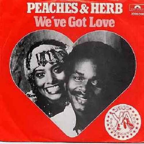 Peaches & Herb - We've Got Love/Four's A Traffic Jam (German Pressing with picture sleeve) - M10/EX8 - 45 rpm Records